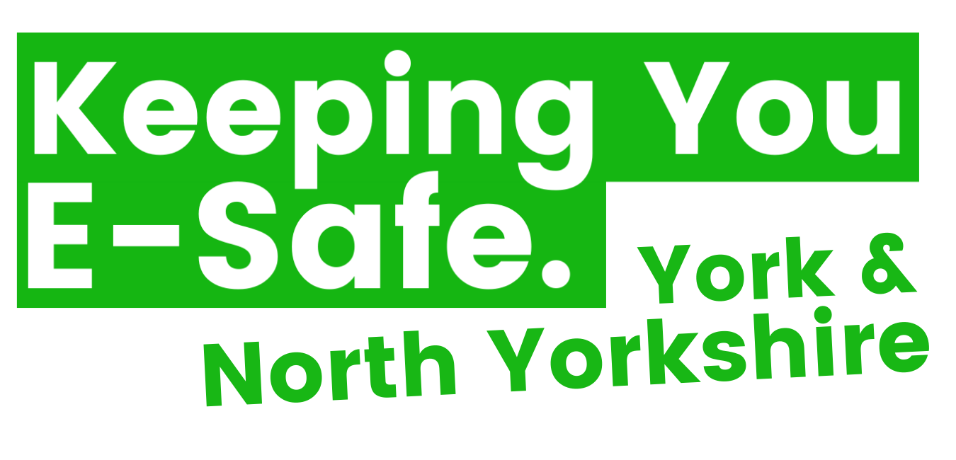 Keeping You E-Safe North Yorkshire